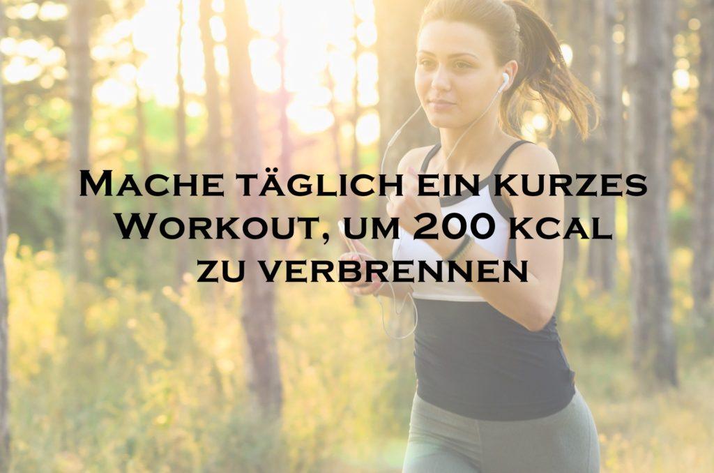 Mache täglich ein kurzes Workout, um 200 kcal zu verbrennen